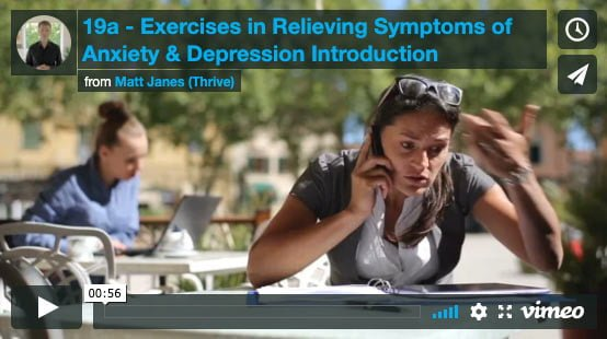 Introduction to Exercises in Relieving Symptoms of Anxiety & Depression