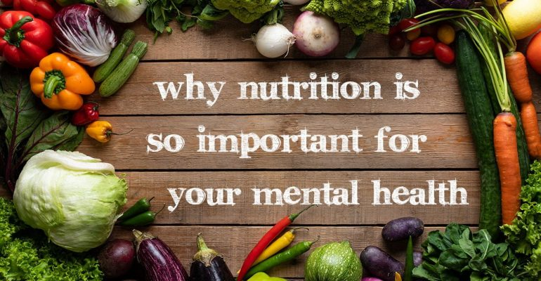 why nutrition is so important for your mental health